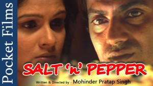 Nawazuddin Siddiqui short film salt N pepper